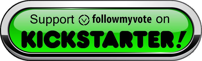 Follow-My-Vote-Kickstarter-Button-800px-4