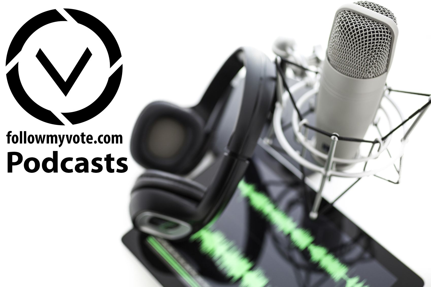Podcasts-Follow-My-Vote