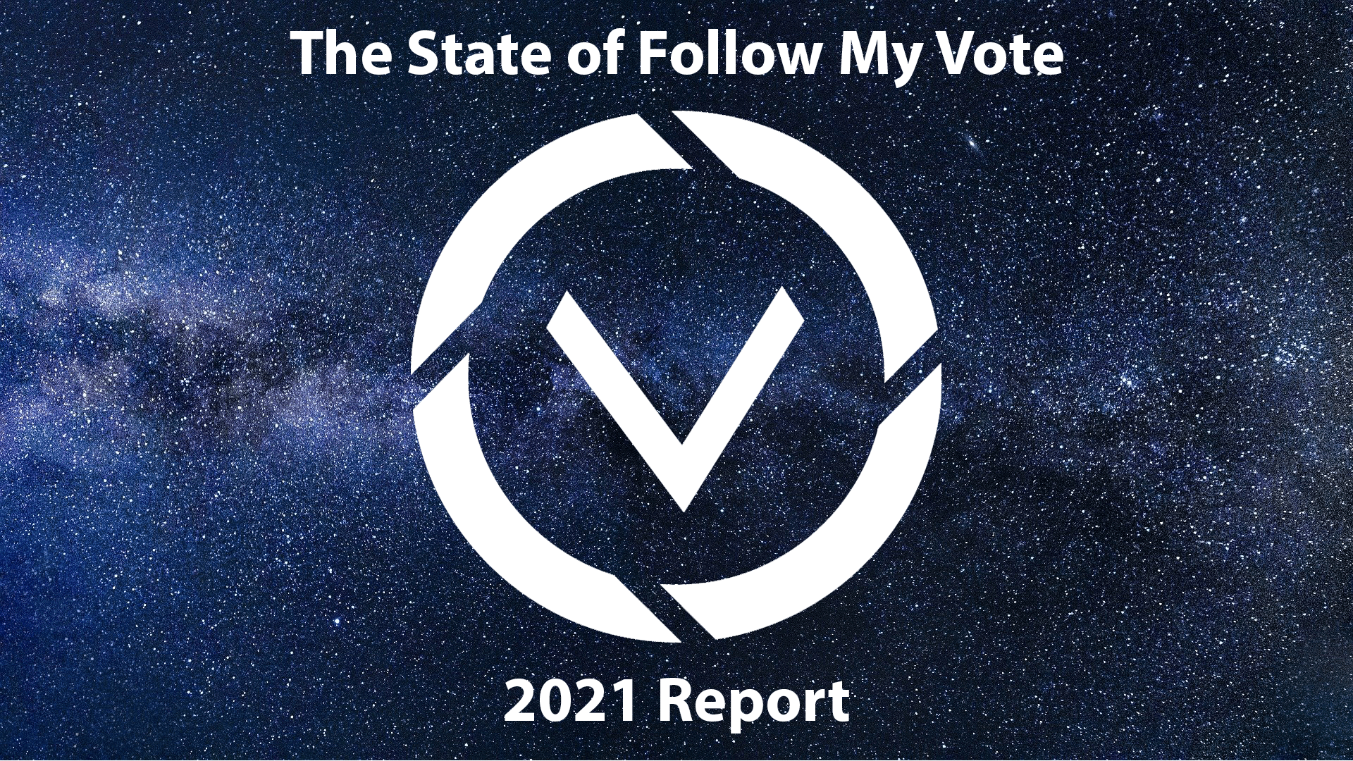 The State of Follow My Vote - 2021 Report